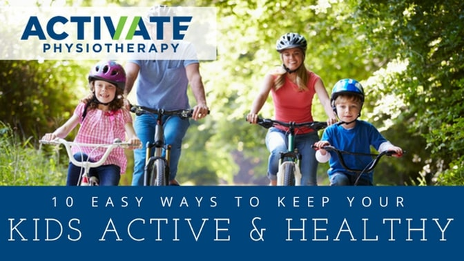 10 Easy Ways to Keep Your Kids Active and Healthy