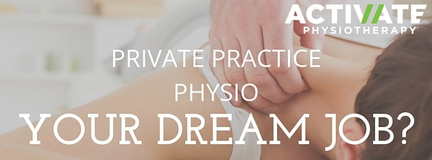 Private Practice Physiotherapy Your Dream Job?